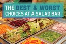 The Best and Worst Choices at a Salad Bar
