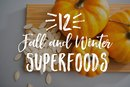 12 Fall and Winter Superfoods