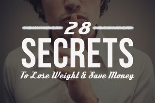 28 Eating Secrets to Help You Lose Weight (and Save Money Too!)