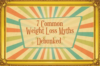 7 Common Weight-Loss Myths Debunked