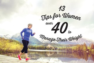 13 Tips for Women Over 40 to Manage Their Weight