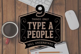 9 Things Only Type A People Will Understand