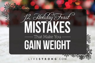 12 Holiday Feast Mistakes That Make You Gain Weight