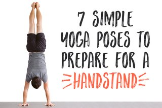 7 Simple Yoga Poses to Prep You for Handstands