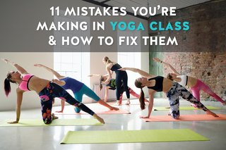 11 Mistakes You're Making in Yoga Class & How to Fix Them