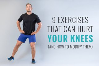 9 Exercises That Can Hurt Your Knees (And How to Modify Them)