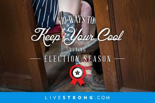 10 Ways to Keep Your Cool During Election Season
