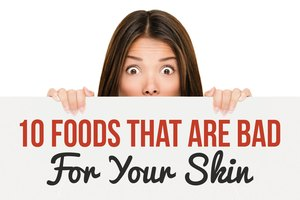 10 Foods That Are Bad For Your Skin