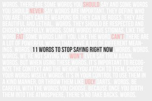 11 Words to Stop Saying Right Now