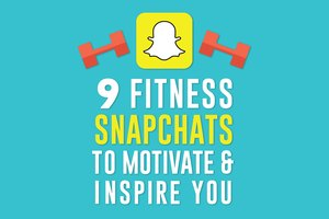 9 Fitness Snapchats to Motivate and Inspire You