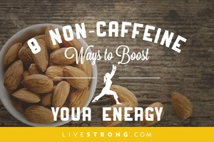 8 Non-Caffeine Ways to Boost Your Energy