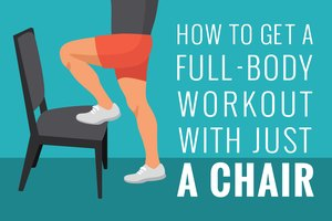 How to Get a Full-Body Workout With Just a Chair