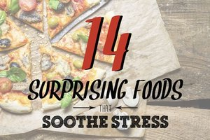 14 Surprising Foods to Help Soothe Stress