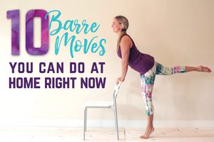 10 Barre Moves You Can Do At Home Right Now
