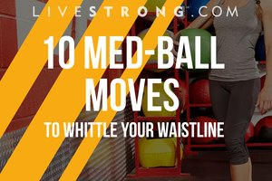 10 Medicine-Ball Moves to Whittle Your Waistline