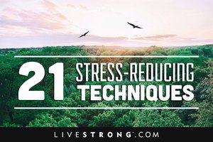 21 Stress-Reducing Techniques