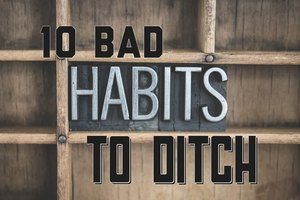 10 Bad Habits to Ditch for a Happier You