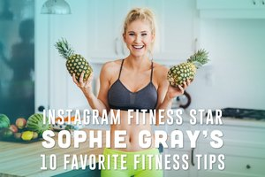 10 Essential Fitness Tips from Instagram Star Sophie Gr…