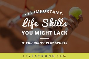 11 Important Life Skills You Might Lack If You Didn't Play Sports