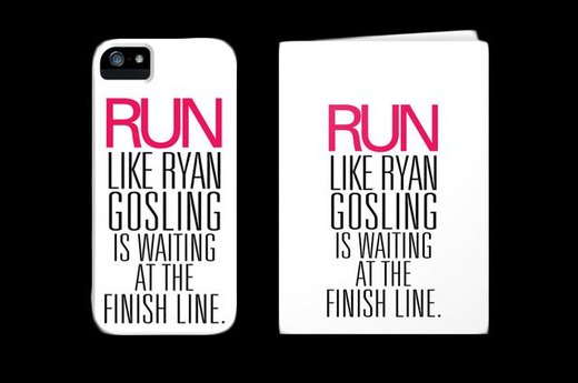 4. RUN LIKE RYAN GOSLING IS WAITING AT THE FINISH LINE