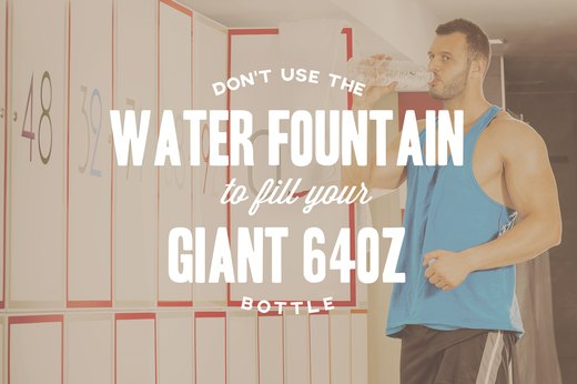 7. Don't Use the Water Fountain to Refill Your Giant 64-oz Bottle