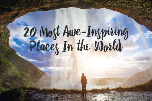 The 20 Most Awe-Inspiring Places in the World