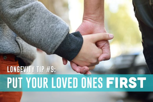 9. Put Your Loved Ones First