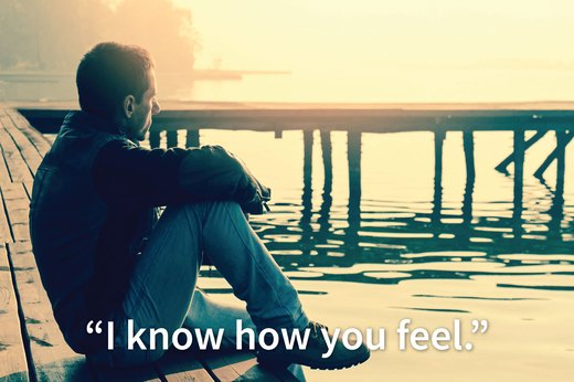"1. ""I know how you feel."""