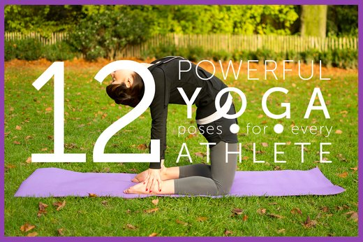 12 Powerful Yoga Poses for Every Athlete