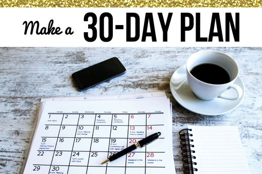 6. Make a 30-Day Plan and Put It in Your Calendar