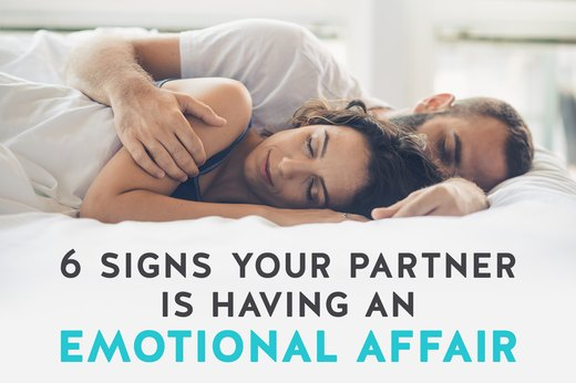 6 Signs Your Partner Is Having an Emotional Affair