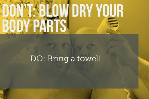7. DON'T Blow-Dry Your Body Parts
