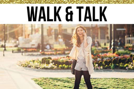 7. Walk and Talk