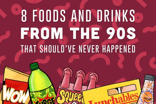 8 Foods and Drinks From the '90s That Should Have Never Happened