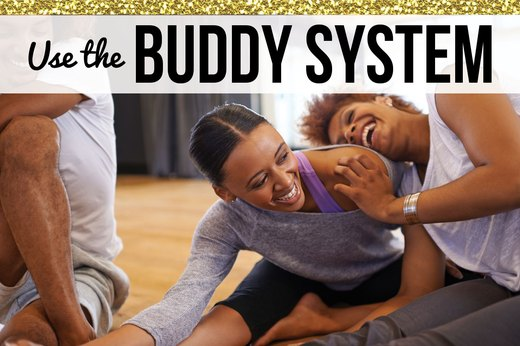 8. Use the Buddy System