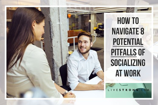 How to Navigate 8 Potential Pitfalls of Socializing at Work