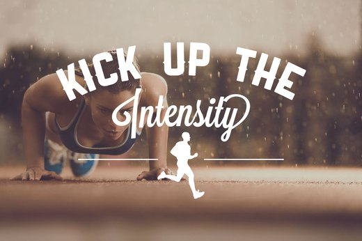 18. Kick Up the Intensity