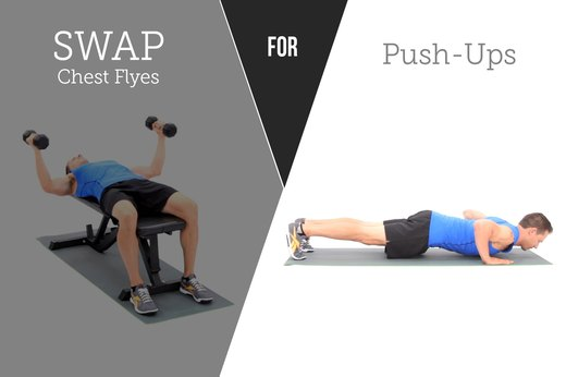 3. SWAP OUT: Chest Flyes FOR: Push-Ups