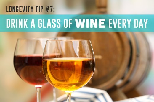 7. Drink a Glass of Wine Every Day