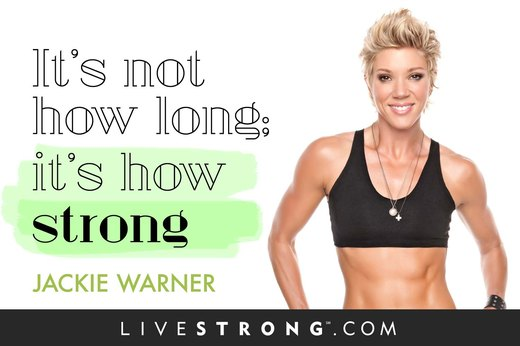 """It's not how long; it's how strong."""