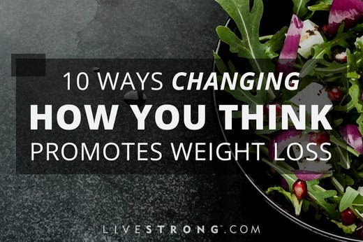 10 Ways Changing How You Think Promotes Weight Loss