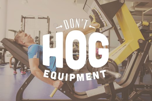 12. Don't Hog Equipment