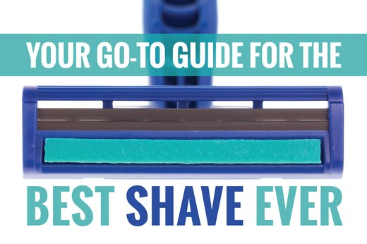 Your Go-To Guide for the Best Shave Ever