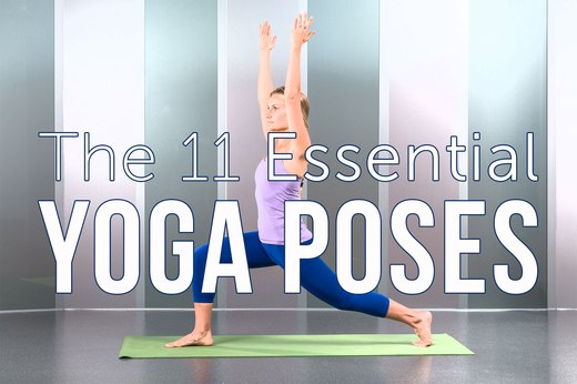 11 Essential Yoga Poses Everyone Should Practice