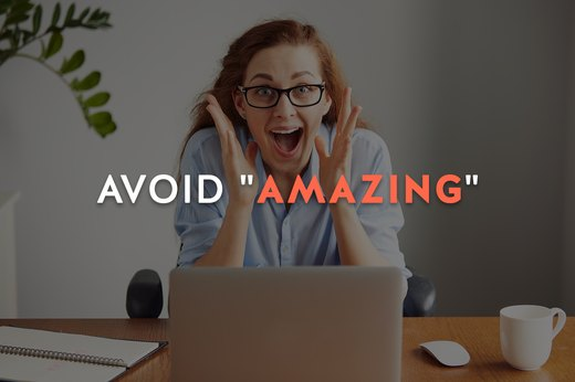 "3. Avoid ""Amazing"""