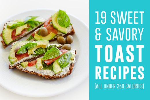 19 sweet and savory toast recipes all under 250 calories