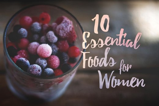 10 Essential Foods for Women