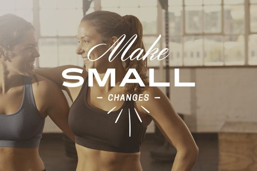 20. Make Small Changes