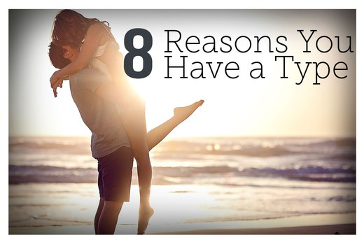8 Reasons Why You Always Date the Same Type