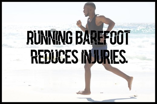 MYTH 4: Running Barefoot Reduces Injuries